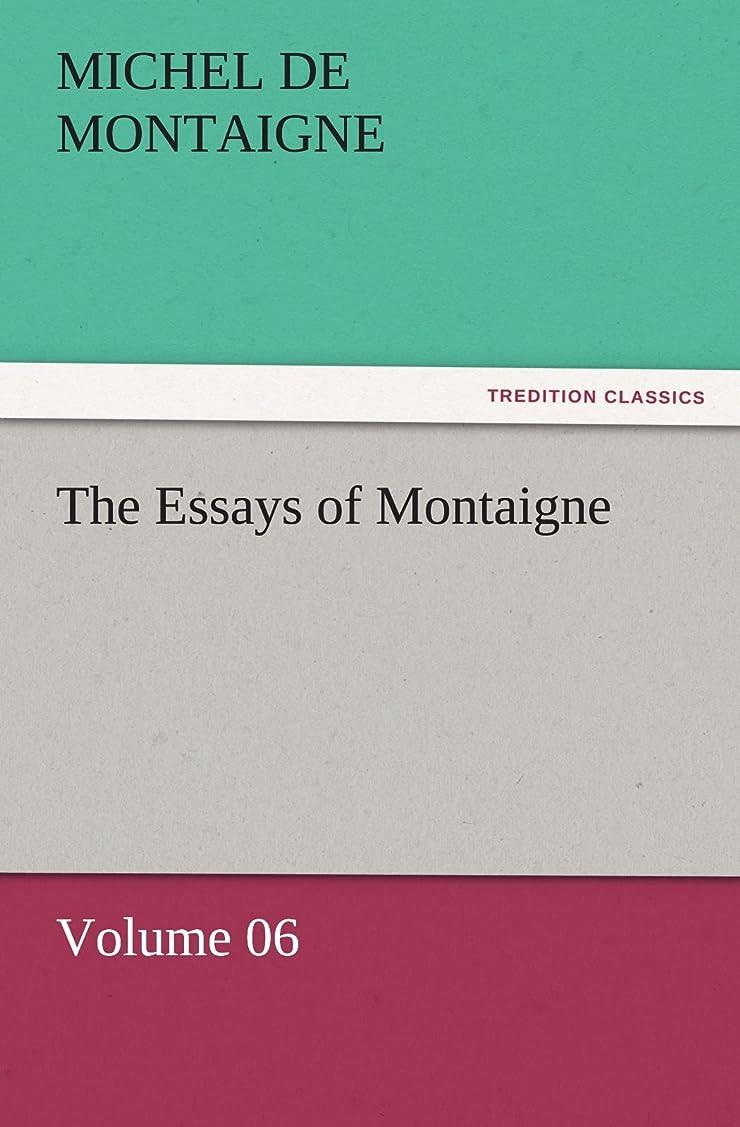 仮装廃止する収入The Essays of Montaigne - Volume 06 (TREDITION CLASSICS)