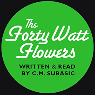 The Forty Watt Flowers