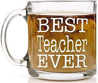 Shop4Ever Best Teacher Ever Novelty Glass Coffee Mug Tea Cup Gift ~ Teacher Appreciation Day ~ (13 oz, Clear)