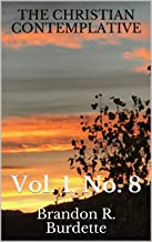 THE CHRISTIAN CONTEMPLATIVE: Vol. 1, No. 8