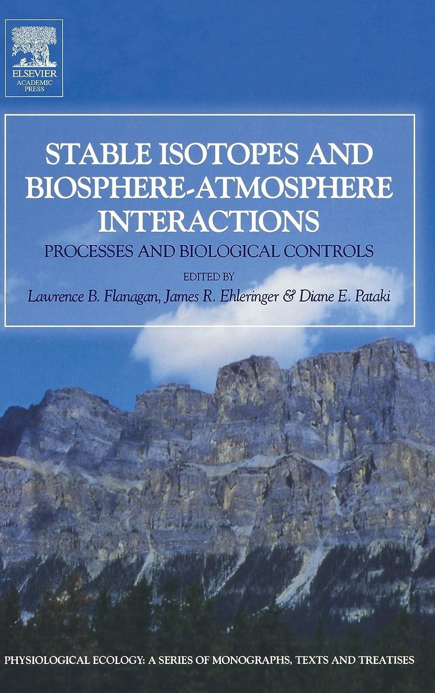 影響を受けやすいですしかし乱暴なStable Isotopes and Biosphere - Atmosphere Interactions: Processes and Biological Controls (Physiological Ecology)