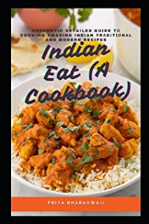 Indian Eat (A Cookbook): Authentic Detailed Guide tо Cooking Amazing Indian Trаdіtіоnаl and Modern Recipes