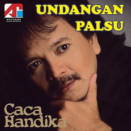 Undangan Palsu By Caca Handika On Amazon Music Amazon Com