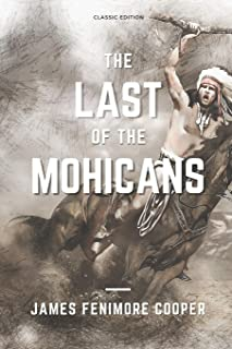 The LAST of The MOHICANS: with Original Illustrations