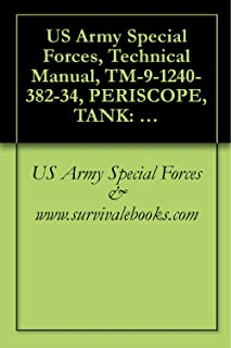 US Army Special Forces, Technical Manual, TM-9-1240-382-34, PERISCOPE, TANK: M35E1, 1987