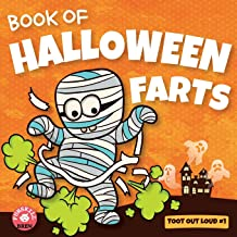 Book of Halloween Farts: A Funny Halloween Read Aloud Fart Picture Book For Kids, Tweens And Adults, A Hysterical Book For...