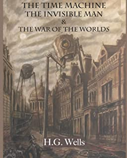 The Time Machine, The Invisible Man & The War of the Worlds