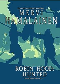 Robin Hood: Hunted (Tales from Sherwood Book 3)