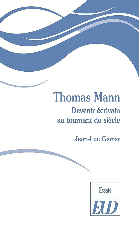 水っぽい過半数こどもセンターThomas Mann: Devenir écrivain au tournant du siècle (French Edition)