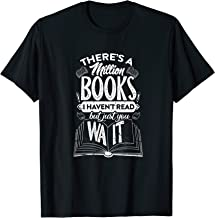 There's A Million Books I Haven't Read   Bookworm T-Shirt