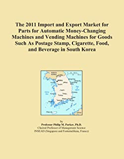 The 2011 Import and Export Market for Parts for Automatic Money-Changing Machines and Vending Machines for Goods Such As Postage Stamp, Cigarette, Food, and Beverage in South Korea