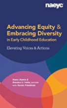 Advancing Equity and Embracing Diversity in Early Childhood Education: Elevating Voices and Actions