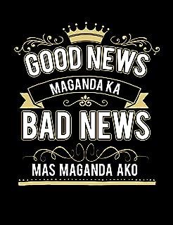 Good News Maganda Ka Bad News Mas Maganda Ako: Funny Quotes and Pun Themed College Ruled Composition Notebook