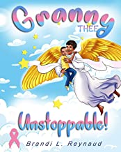 Granny Thee Unstoppable (Breast cancer won't end her!) PDF