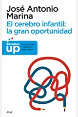El cerebro infantil: la gran oportunidad: Lo que padres y docentes deben saber (Ariel) (Spanish Edition) Format Kindle