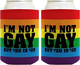 Funny Beer Coolie I'm Not Gay But $20 is $20 Funny Gift 2 Pack Can Coolie Drink Coolers Coolies Rainbow