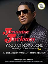 YOU ARE NOT ALONE, The only JACKSON MUSICAL by JERMAINE JACKSON