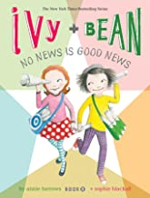 Ivy and Bean No News Is Good News (Book 8): (Best Friends Books for Kids, Elementary School Books, Early Chapter Books) (I...