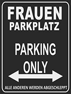 Indigos UG - Parking Only - Parkeerplaats voor vrouwen - Alle anderen worden geslepen - Parkeerplaatsbord 32x24 cm - Alu-D...