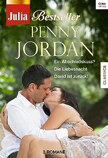 Julia Bestseller - Penny Jordan 3: Ein Abschiedskuss? / Die Liebesnacht / David ist zurück! (German Edition)