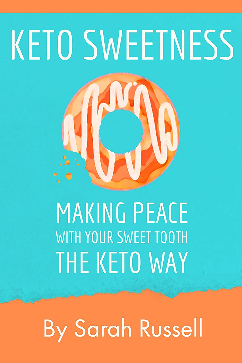 Keto Sweetness: Making Peace with Your Sweet Tooth the Keto Way (English Edition)