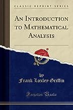 An Introduction to Mathematical Analysis (Classic Reprint)
