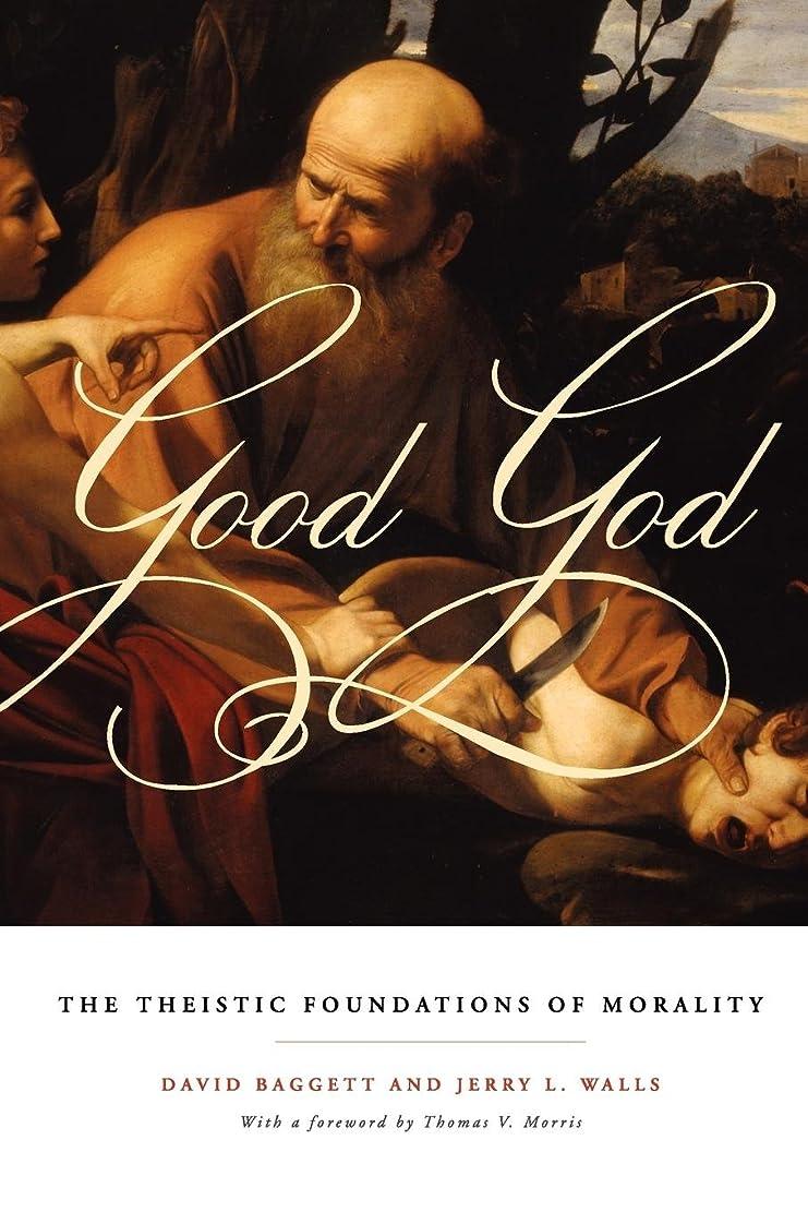 便利一方、葉Good God: The Theistic Foundations of Morality