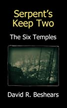 Serpent's Keep Two - The Six Temples (Serpent's Keep Series Book 2)