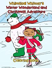 Whimsical Whitney's Winter Wonderland and Christmas Adventure: 50 Festive Full-Page Christmas Coloring Pages for Children ...