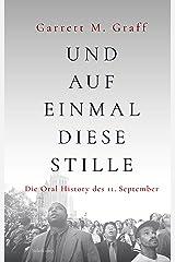Und auf einmal diese Stille: Die Oral History des 11. September Relié