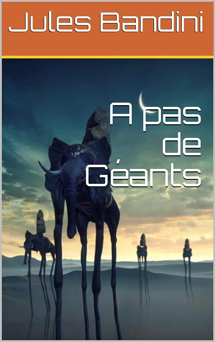 登る暗殺行うA pas de Géants (French Edition)