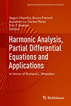 Harmonic Analysis, Partial Differential Equations and Applications: In Honor of Richard L. Wheeden (Applied and Numerical ...