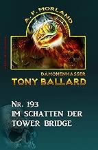 Im Schatten der Tower Bridge Tony Ballard Nr. 193 (German Edition)