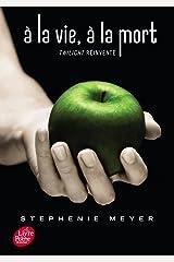 Saga Twilight - À la vie, à la mort - Twilight réinventé : Édition dixième anniversaire Format Kindle