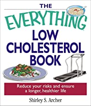The Everything Low Cholesterol Book: Reduce Your Risks and Ensure a Longer, Healthier Life (Everything®)