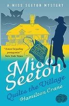 Miss Seeton Quilts the Village (A Miss Seeton Mystery Book 22)