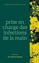 prise en charge des infections de la main (French Edition)