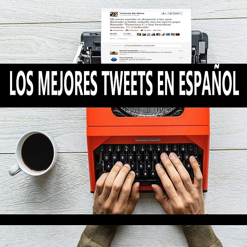 首相告白する寄稿者Los mejores tweets en Espa?ol: 2011-2018 (Spanish Edition)