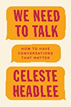 We Need To Talk: How to Have Conversations That Matter (English Edition)