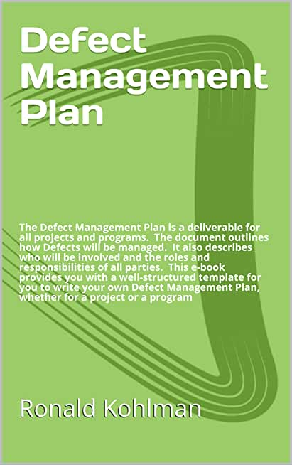 Defect Management Plan: The Defect Management Plan is a deliverable for all projects and programs. (Technology Template Series Book 7) (English Edition)