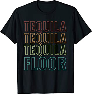 Cinco De Mayo One Tequila Two Tequila Three Tequila Floor T-Shirt
