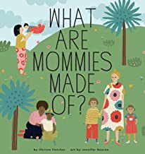 What Are Mommies Made Of?