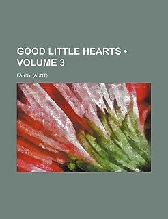 Good Little Hearts (Volume 3)