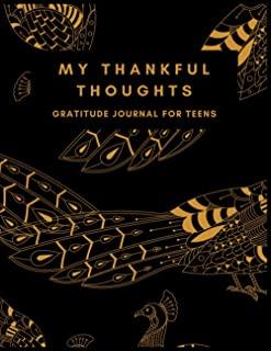 My Thankful Thoughts: Gratitude Journal for Teens: Daily Gratitude Journal for Teenage Girls | Self Improvement and Motiva...