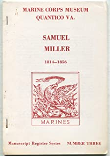 Register of the Samuel Miller Papers, 1814-1856 in the United States Marine Corps Museum, Quantico, Virginia: (Manuscript Register Series, Number Three)