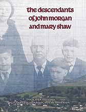 The Descendants of John Morgan and Mary Shaw