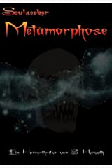 Metamorphose: Soulseeker Kindle Ausgabe
