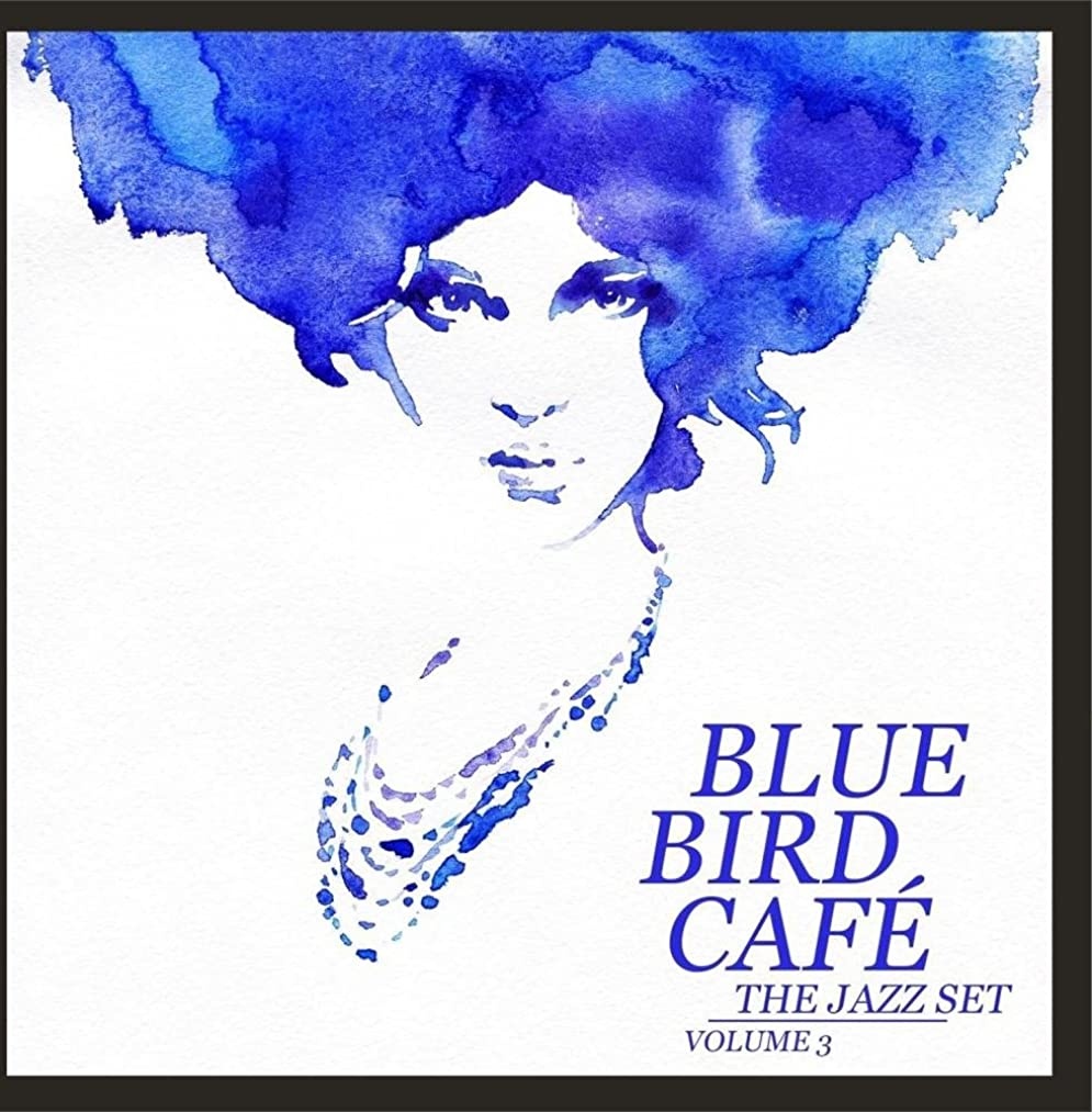 Blue Bird Café: The Jazz Set, Vol. 3