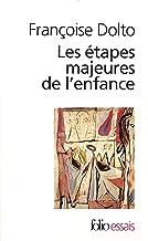Les étapes majeures de l'enfance (French Edition)