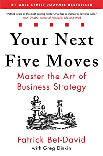 Your Next Five Moves: Master the Art of Business Strategy
